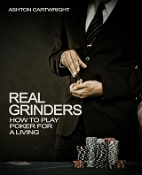 Real Grinders How To Play Poker For A Living